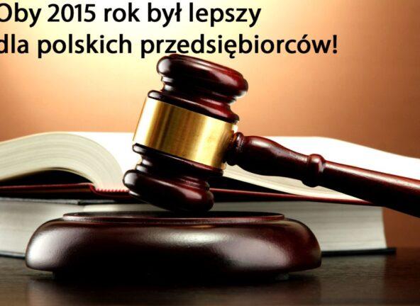 Oby nasze państwo w 2015 roku zadbało o polskich przedsiębiorców